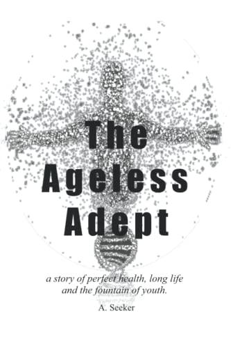 9780974531380: The Ageless Adept