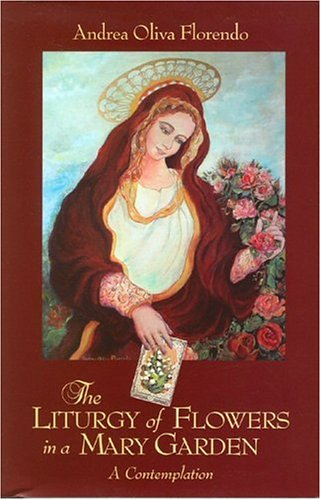 Liturgy Of Flowers In A Mary Garden: Oliva Florendo, Andrea