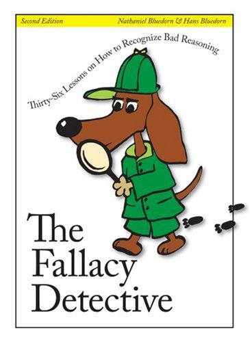 9780974531502: The Fallacy Detective