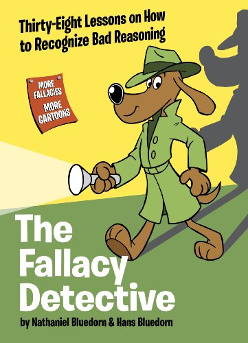 9780974531533: The Fallacy Detective: Thirty-Eight Lessons on How to Recognize Bad Reasoning
