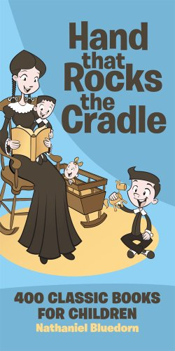 Hand That Rocks the Cradle: 400 Classic Books for Children