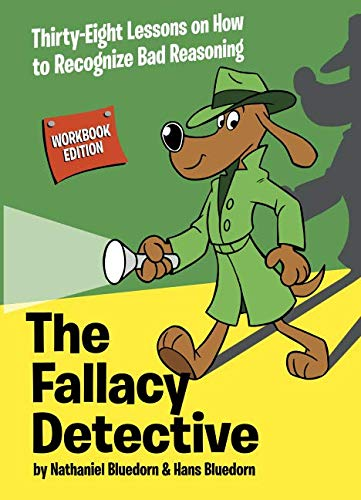 9780974531571: The Fallacy Detective: Thirty-Eight Lessons on How to Recognize Bad Reasoning