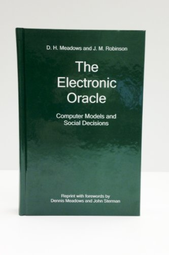 9780974532967: The Electronic Oracle: Computer Models and Social Decisions