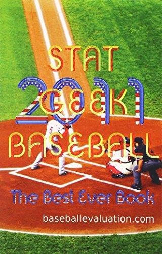 Stat Geek Baseball, the Best Ever Book 2011: Baseballevaluation.com