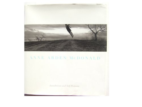 Anne Arden McDonald : Installations and Self Portraits: Leslie; Stukus, Wanda (text) Findlen