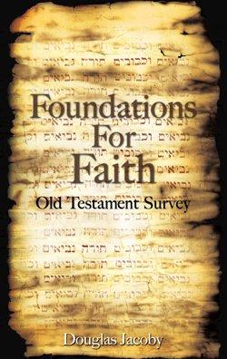9780974534213: Foundations For Faith (Old Testament Survey (Handbook))