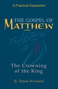 9780974534244: The Gospel of Matthew (Crowning of the King)