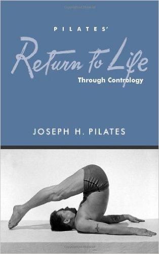 9780974535609: Pilates' Return to Life Through Contrology [Hardcover] by Pilates, Joseph H.