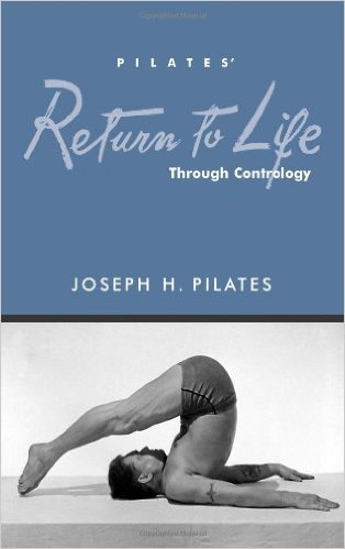 9780974535609: Pilates' Return to Life Through Contrology