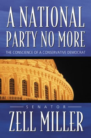 A National Party No More: The Conscience of a Conservative Democrat: Zell Miller