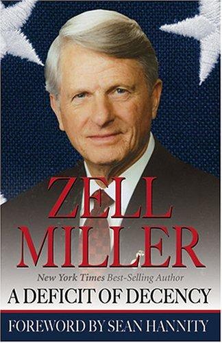 A Deficit Of Decency: Miller, Zell; Hannity, Sean