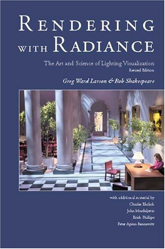 9780974538105: Rendering With Radiance: The Art And Science Of Lighting Visualization