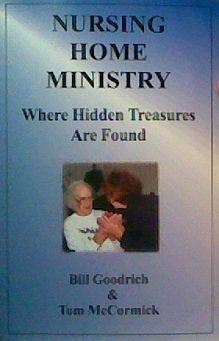 9780974538419: NURSING HOME MINISTRY where hidden treasures are found