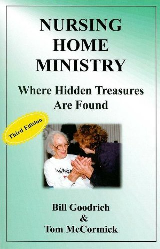 9780974538433: Nursing Home Ministry, Where Hidden Treasures Are Found