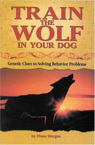 Train the Wolf in Your Dog: Genetic Clues to Solving Behavior Problems