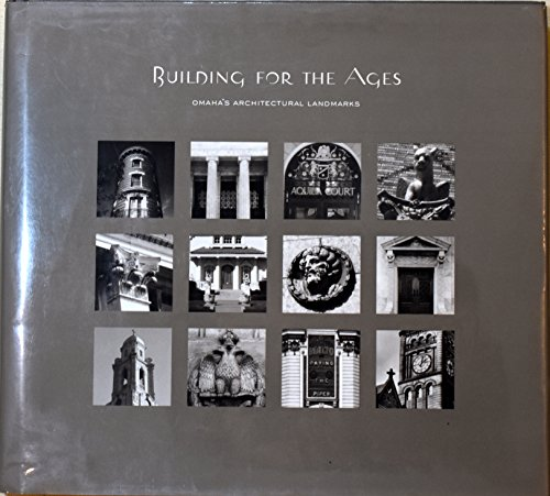 Building for the Ages Omahas Architectural Landmarks: Kristine Gerber