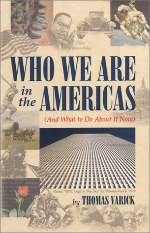 9780974541600: Who We Are In The Americas (And What To Do About It Now)