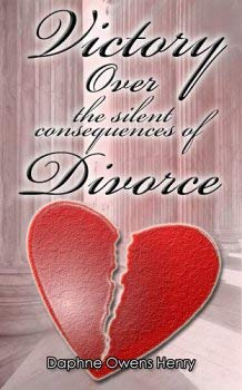 9780974546940: Victory over the Silent Consequences of Divorce