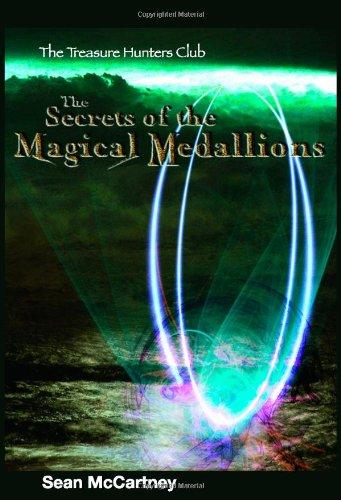 9780974547626: Secrets of the Magical Medallions: The Treasure Hunters Club Book 1