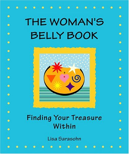 The Woman's Belly Book: Finding Your Treasure Within