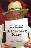 9780974548425: Jim Tucker's Bilderberg Diary: Reporter's 25year Battle to Shine the Light on the world Shadow Government