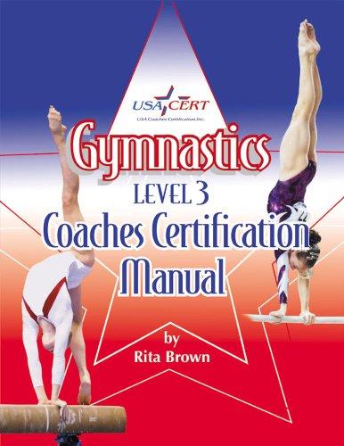 Gymnastics Level 3: Coaches Certification Manual: Rita Brown