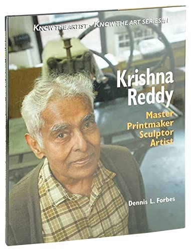 9780974550923: Krishna Reddy: Master Printmaker, Sculptor, and Artist (Know the Artist, Know the Art, #1)