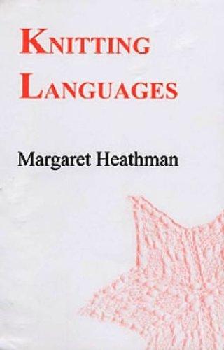 Knitting Languages: Margaret Heathman