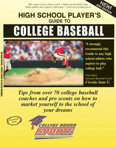 9780974557601: The High School Player's Guide to College Baseball