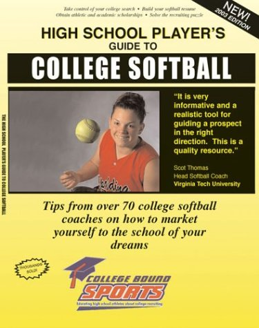 9780974557618: The High School Player's Guide to College Softball