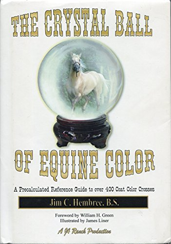 9780974558400: The Crystal Ball of Equine Color: A Precalculated Reference Guide to Over 400 Coat Color Crosses