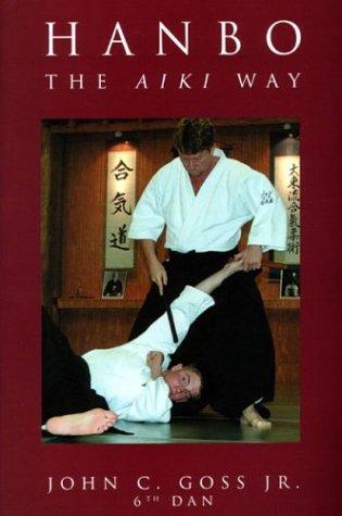 9780974560304: Hanbo: The Aiki Way