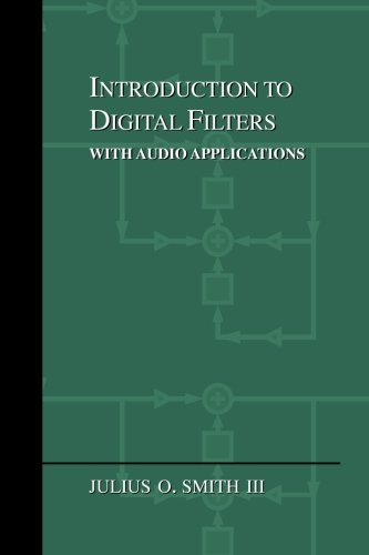 9780974560717: Introduction to Digital Filters: With Audio Applications