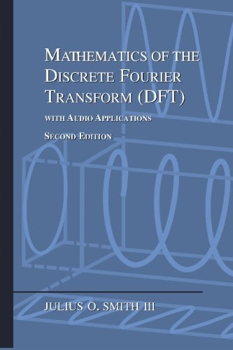 9780974560748: Mathematics of the Discrete Fourier Transform: With Audio Applications
