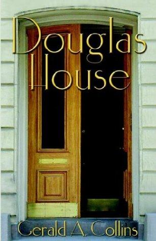 Douglas House: Gerald A. Collins