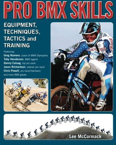 9780974566023: Pro BMX Skills: Equipment, techniques, tactics and training: Volume 1