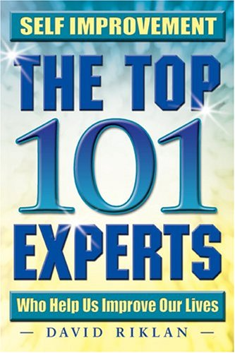 9780974567235: Self Improvement: The Top 101 Experts Who Help Us Improve Our Lives