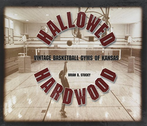 9780974568416: Hallowed Hardwood: Vintage Basketball Gyms of Kansas