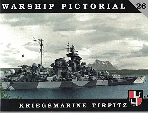 Warship Pictorial No. 26 - Kriegsmarine Tirpitz: Steve Wiper