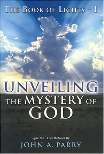 9780974574004: The Book of Lights I: Unveiling the Mystery of God (The Book of Lights, 1)