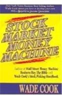 9780974574943: Stock Market Money Machine