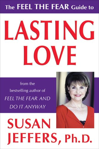 9780974577692: The Feel the Fear Guide to Lasting Love