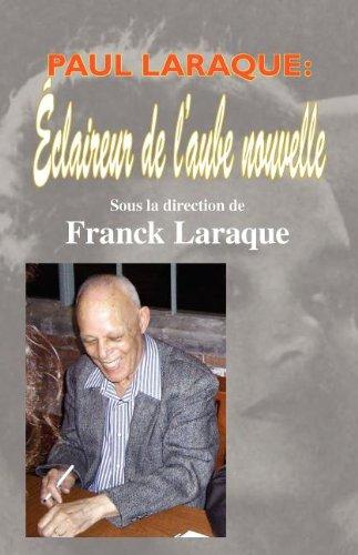 9780974582153: Paul Laraque: éclaireur de l'aube nouvelle