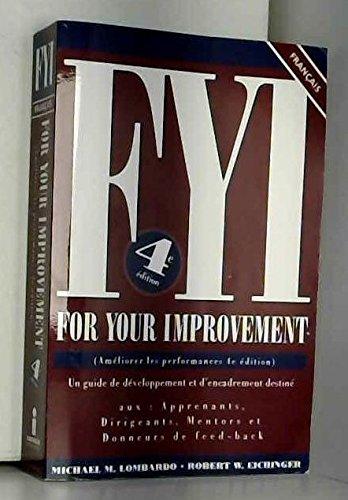 9780974589275: FYI For Your Improvement: Un guide de developpement et d' encadrement destine aux- Apprenants, Dirigeants, Mentors et Donneurs de Feed-back, 4th Edition