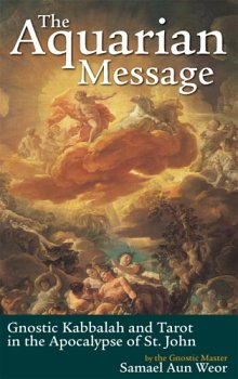 9780974591650: The Aquarian Message: Gnostic Kabbalah and Tarot in the Apocalypse of St. John
