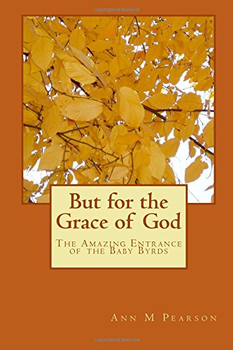 But for the Grace of God: The: Pearson, Ann M