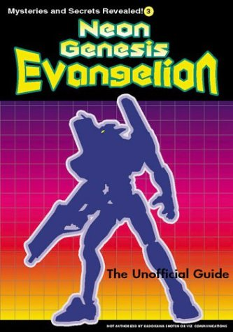 9780974596143: Neon Genesis Evangelion: The Unofficial Guide