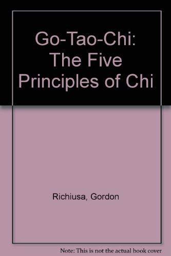 Go-Tao-Chi: The Five Principles of Chi: Richiusa, Gordon