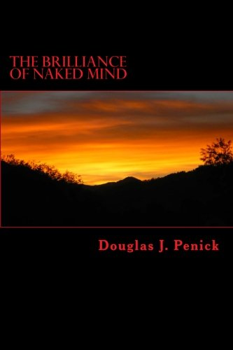The Brilliance of Naked Mind: Secret Visions of Gesar, King of Ling: Douglas J. Penick