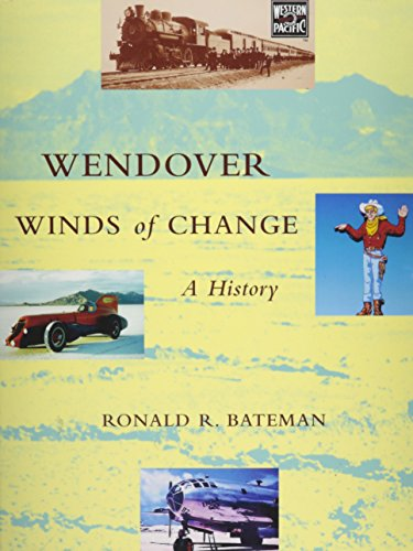 9780974598321: Wendover Winds of Change [Illustrated] [Paperback] by Ronald R. Bateman